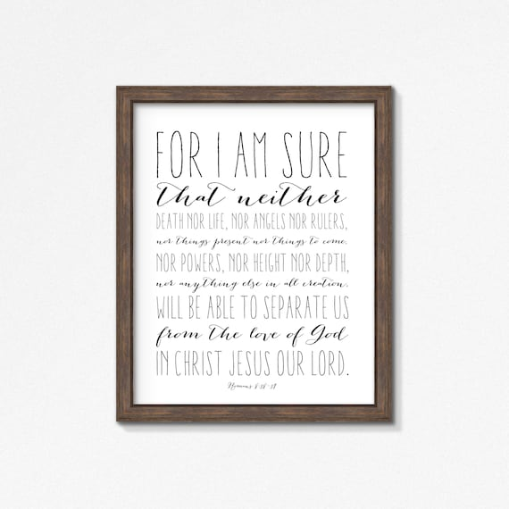 Romans 8:38-39 - Nothing Can Separate Poster/Print - Black and White Wall Art - Multiple Sizes - Made to Order Wall Decor - Modern Decor