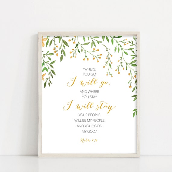 Ruth 1 16 Sign, Where you go I will go Print, Mother's Day gift, Scripture art, Printable art, Printable Birthday card, INSTANT DOWNLOAD