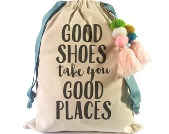 d6a043517bb Shoe Bag  Good Shoes Take You Good Places
