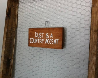 Dust is a Country Accent