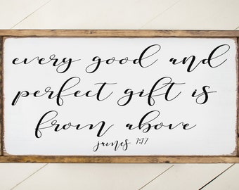 wood sign, every good and perfect gift is from above, James 1:17, 1' x 2'