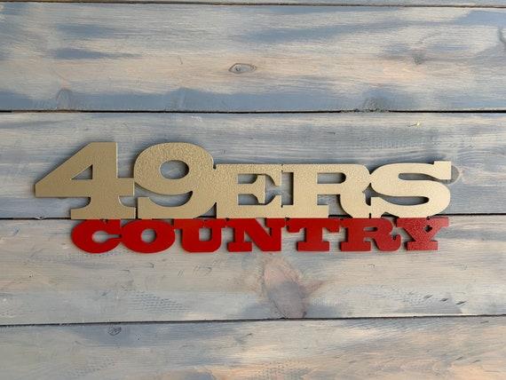 San Fransico 49ers metal art - Niners Country Sign - SF Sign - Football Sign - San Francisco 49ers Metal Art - 49ers Metal Art