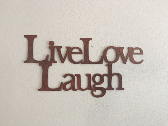 Live Love Laugh - Metal Art - Home Decor - Wall Hanging -