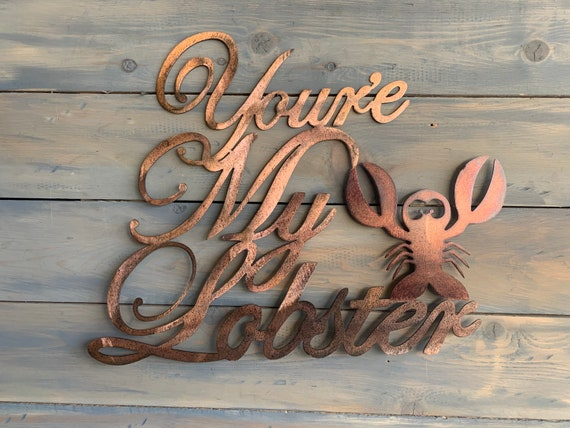 Metal you are my lobster sign