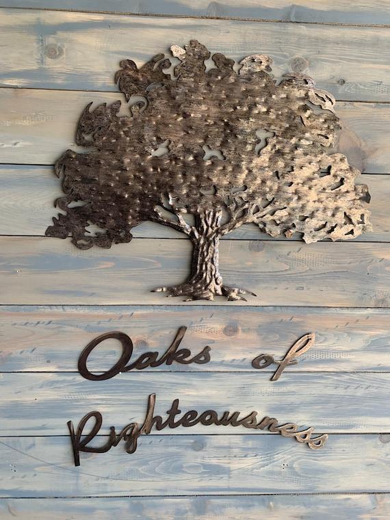 Oaks of righteousness. Metal wall art