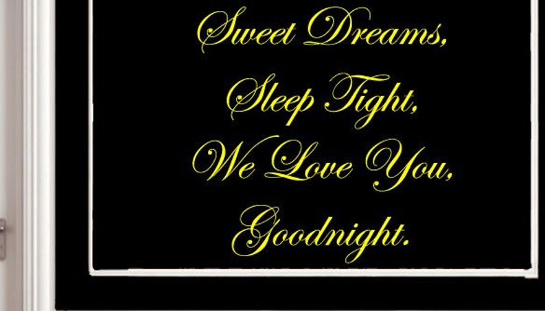 Sweet Dreams Sleep Tight We Love You Goodnight Wall Quote Etsy
