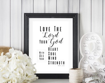 "8"" x 10"" Love the Lord Your God Wall Art Printable - Christian Decor - Home Decor - Instant Download - Housewarming Gift Idea - Mark 12:30"