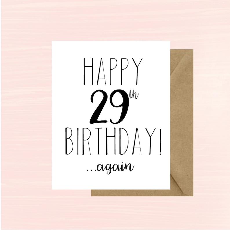 Happy 29th Birthday Again Birthday Card Funny Birthday