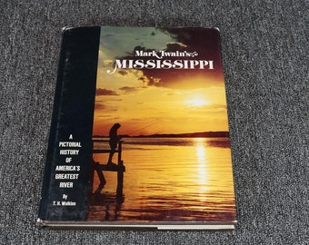 Mark Twain's Mississippi A Pictoral History Of America's Greatest River C.1974