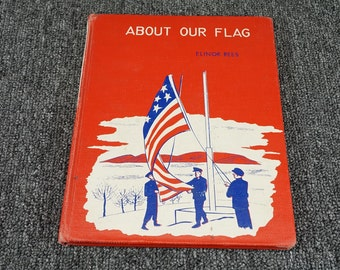 About Our Flag By Elinor Rees C.1960