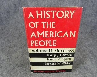 A History of the American People Volume II Since 1865
