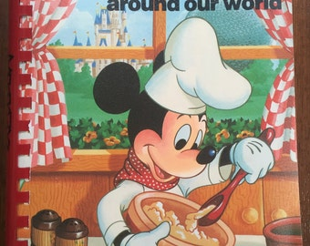 Cooking with Mickey Around Our World 1987 Walt Disney World Disneyland Recipes!