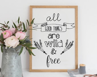 Bohemian Wall Art Printable 'All good things are wild and free' Inspirational Quote Art Black and White Poster Bohemian Downloadable Print