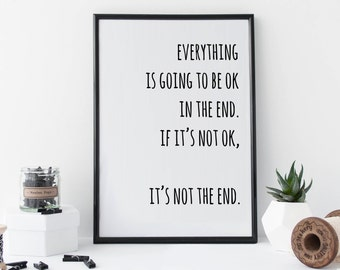 Everything is going to be ok  Printable Wall Art, Black and White Wall Decor, Inspirational Quote, Motivational Printable, Positive Quote
