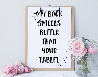 My Book Smells Better Than Your Tablet Printable Book Art Reading Decor  Playroom Decor Kids Room Reading Corner Book Printable Reading Quote