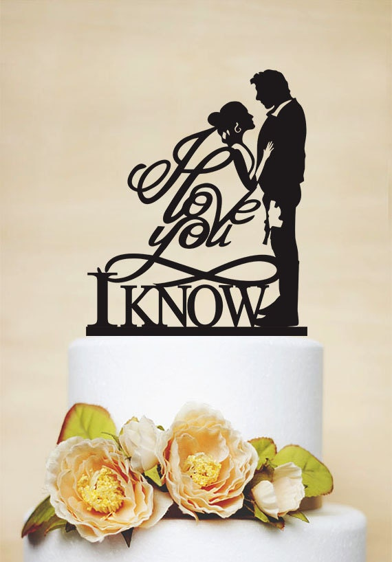 Star Wars Wedding Cake Topper I Love You I Know Cake Topper Han And Leia Cake Topper Custom Cake Topper Personalized Cake Topper P162