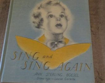 Sing and Sing Again - by Ann Sterling Boesel.  Drawings by Louise Costello - 1938 Oxford University Press NY, Inc - Book