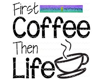 coffee svglife svg svg file svg files quote svg quotes svg quote svg files coffee svg coffee quotes svg life quotes svg