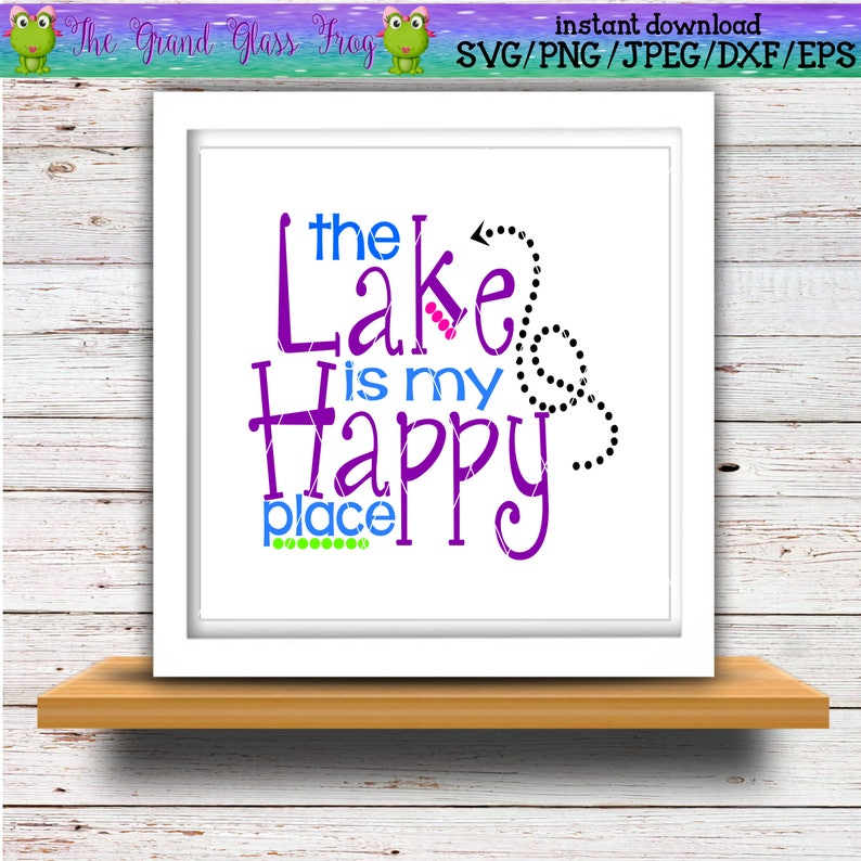 The Lake Is My Happy Place Svg Svg Files Svg File Lake Svg Etsy