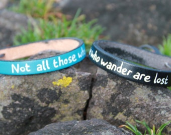 Not all those who wander are lost - leather bracelet