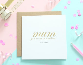 Mum your one in a million / Mother's Day Card / Birthday Card for Mums / Gold Foil Card / Funny Card