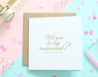 Bridesmaid Card / Gold Foiled Card / Will you be my bridesmaid Card