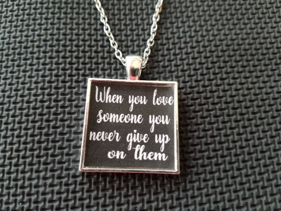 When You Love Someone You Never Give Up On Them Necklace Etsy
