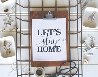Let's Stay Home Print - Wall Decor - Wall Art - Farmhouse Decor - 8x10 Print