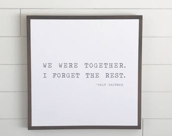 We Were Together I Forget The Rest - Walt Whitman Wood Sign - Papered Wood Sign - Wooden Wedding Signs