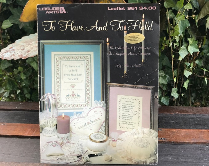 """Vintage Counted Cross Stitch Pattern Book, Leisure Arts, Leaflet 961,""""To Have And To Hold"""" Mary Scott, Wedding sampler, ring bearer pillow"""
