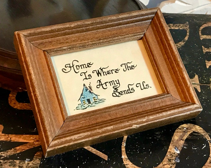 """Vintage Tiny Art in Frame. Drawing of house w/""""Home is Where The Army Sends Us"""" Army Family, Military Family, Gift for Dad, Gift for Mom,"""