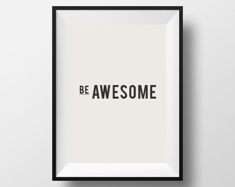Awesome Quote, Be Awesome,Typography Quote, Digital Download, Printable Typography, Inspirational Quote, Fitness Quote, Instant Download