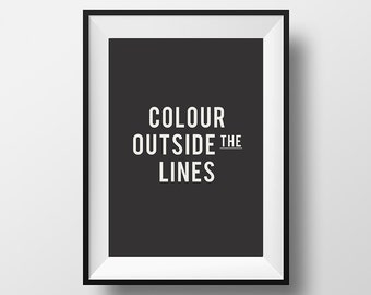 Colour outside the lines, Motivational Print, Printable, Instant Download, Typography Art