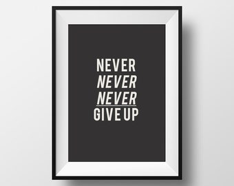 Never, never, never give up, Inspirational quote print, office poster, motivational print, retro art, gift, quote poster, positive quote