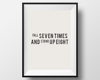 Fall seven times, get up eight, inspirational quote, motivational quote, quote, poster, instant download, printable typography, wall decor