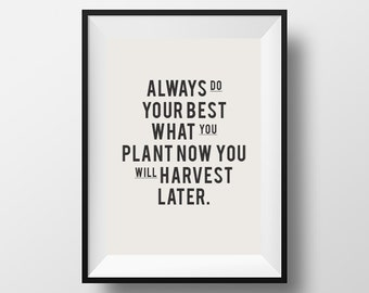 Inspirational, Quote, Print, Quote Poster, Always do your best what you plant now you will harvest later, Printable, Wall Decor, Download