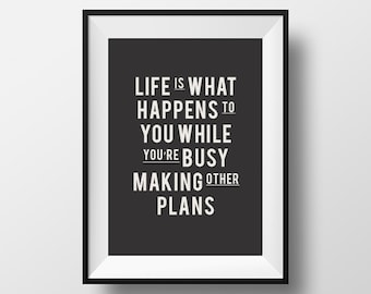 Life is what happens, life quote, digital art, instant download, typography print, instant print, typography poster, life poster