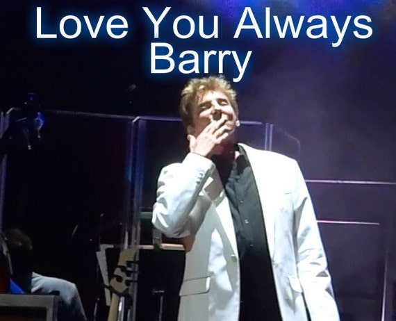 Love You Always Barry Manilow T Shirt Etsy