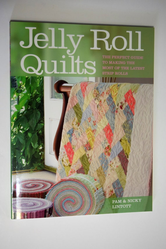 Jelly Roll Quilts Book By Pam And Nicky Lintott Etsy