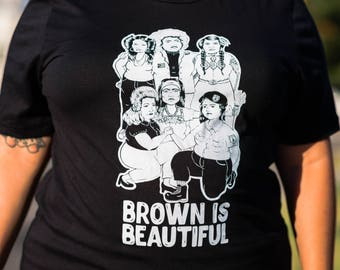Brown is Beautiful Shirt USA Made Shirt Plus Sizes Available