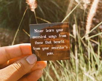 Never Learn Your Ancestral Ways From Those That Benefit From Your Ancestors Pain Sticker Pack 3