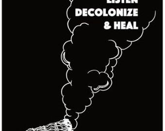 Listen, Decolonize, & Heal Poster