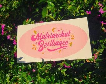 Matriarchal Brilliance Sticker Pack of 3 Nalgona Positivity Pride  4''x''2