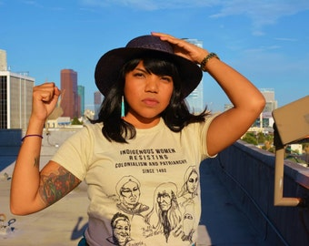 SALE! Indigenous Women Resisting Colonialism and Patriarchy Since 1492 Shirt