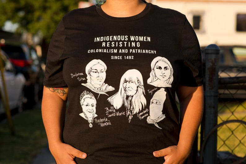 b8a6cfa5aa9 Indigenous Women Resisting Colonialism and Patriarchy T-Shirt
