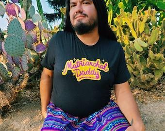 Matriarchal Daddy T-Shirt Matriarchy Shirt Nalgona Positivity Pride