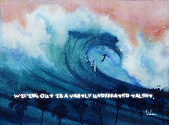 Surf Art, Inspirational, Motivational Quotes, Beach Art Print, Beach  Artwork, Tropical Art, Wipe Out, Surfing, Hawaii, Inspirational Art