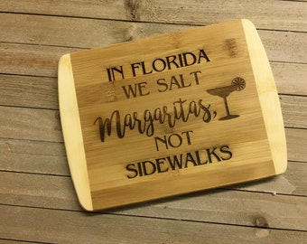Florida cutting board, florida gift, florida decor, bar gift, bamboo cutting board, we salt margaritas not sidewalks, margarita gift