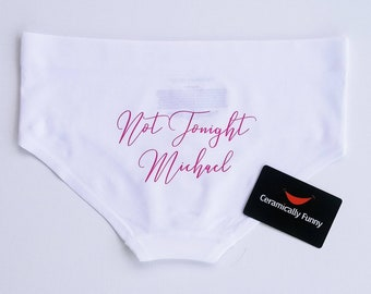 8c5e0646a Bachelorette Party - Bridal Shower Gift - Not Tonight Panties- Bride Panties  - Funny Panties - Underwear - Personalized Panty - Gag Gift!