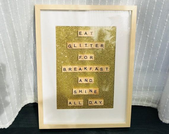 Scrabble Frame Eat Glitter For Breakfast And Shine All Day
